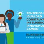 ¿Cuál es tema principal del Día Internacional de la Mujer 2019 y su importancia ?